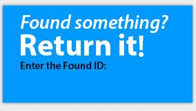 Found a lost item with a Found ID tag or sticker? Enter the Found ID here.